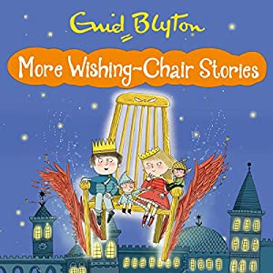 More Wishing Chair Stories Audiobook