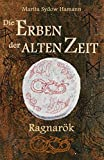 Die Erben der alten Zeit: Ragnarök