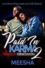 Paid in Karma 2: Deadly Obsession Kindle Edition