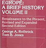 Europe; a Brief History, George A. Rothrock and Tom B. Jones, 0819120723