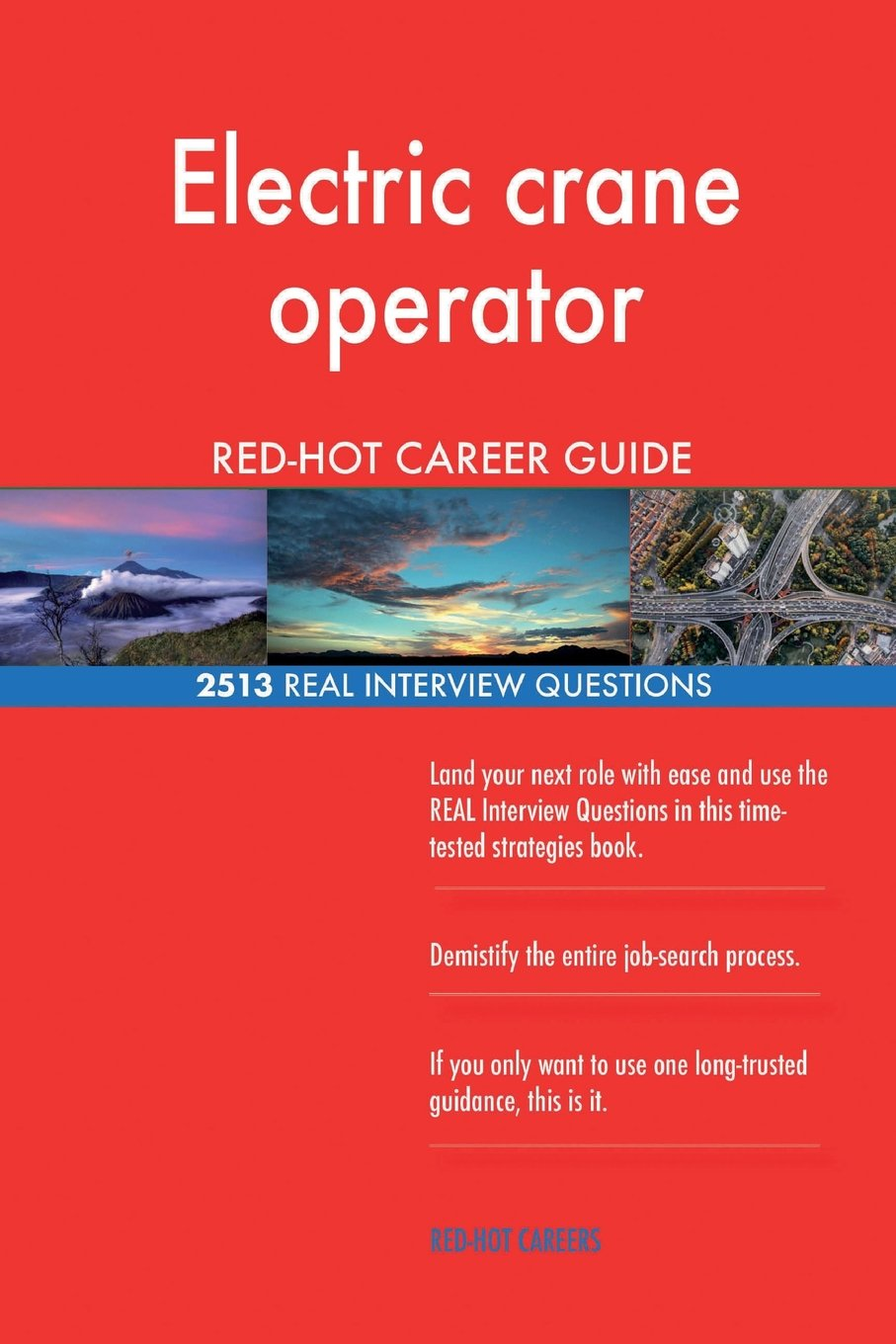 Download Electric crane operator RED-HOT Career Guide; 2513 REAL Interview Questions pdf epub
