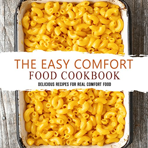 The easy comfort food cookbook delicious recipes for real comfort read this book for free with kindle unlimited forumfinder Images