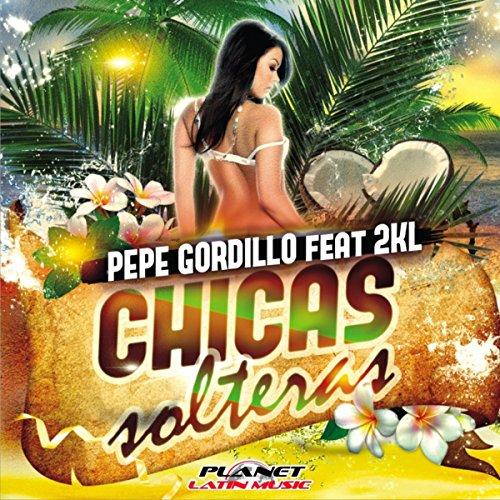 Amazon.com: Chicas Solteras: Pepe Gordillo feat. 2KL: MP3 Downloads