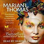 I Believe in Butterflies | Marian Thomas