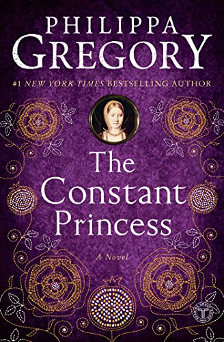 The Constant Princess (The Plantagenet and Tudor Novels) by Gregory, Philippa