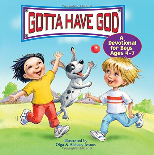 Read Online Gotta Have God! A Devotional for Boys Ages 4-7 PDF