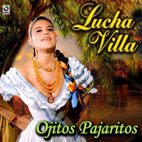 ... Ojitos Pajaritos - Lucha Villa