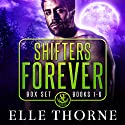 Shifters Forever: Boxed Set: Shifters Forever Worlds, Books 1-6 Hörbuch von Elle Thorne Gesprochen von: Meghan Kelly
