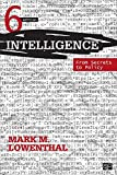 Intelligence; From Secrets to Policy 6 Ed