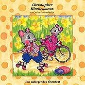 Ein aufregendes Osterfest (Christopher Kirchenmaus und seine Mäuselieder 19) | Ruthild Wilson