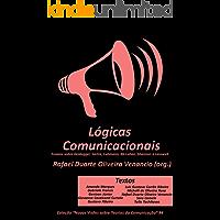 Lógicas Comunicacionais: Ensaios sobre Heidegger, Sartre, Luhmann, McLuhan, Shannon e Lasswell (Novas Visões sobre Teorias da Comunicação Livro 4)