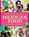 Mexican Food Made Simple by Miers, Thomasina on 27/02/2010 unknown edition