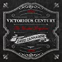 Victorious Century: The United Kingdom, 1800-1906 Audiobook by David Cannadine Narrated by Kris Dyer