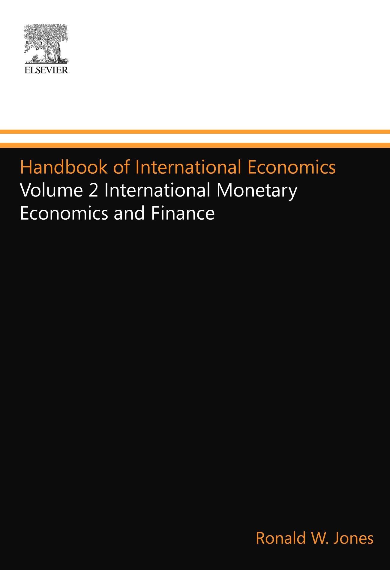 Handbook of International Economics: Volume 2 International Monetary  Economics and Finance (Handbooks in Economics): Amazon.co.uk: Ronald W.  Jones: ...
