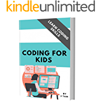 CODING FOR KIDS: SCRATCH BASICS: LEARN CODING SKILLS, CREATE FUN GAMES