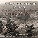 Native American Tribes: The History and Culture of the Mohegans Audiobook by Jay Moore,  Charles River Editors Narrated by Colin Fluxman