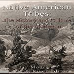 Native American Tribes: The History and Culture of the Mohegans | Jay Moore, Charles River Editors