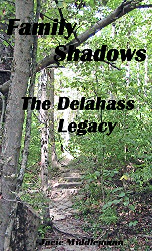 Family Shadows (The Delahass Legacy Book 3) by [Middlemann, Jacie]