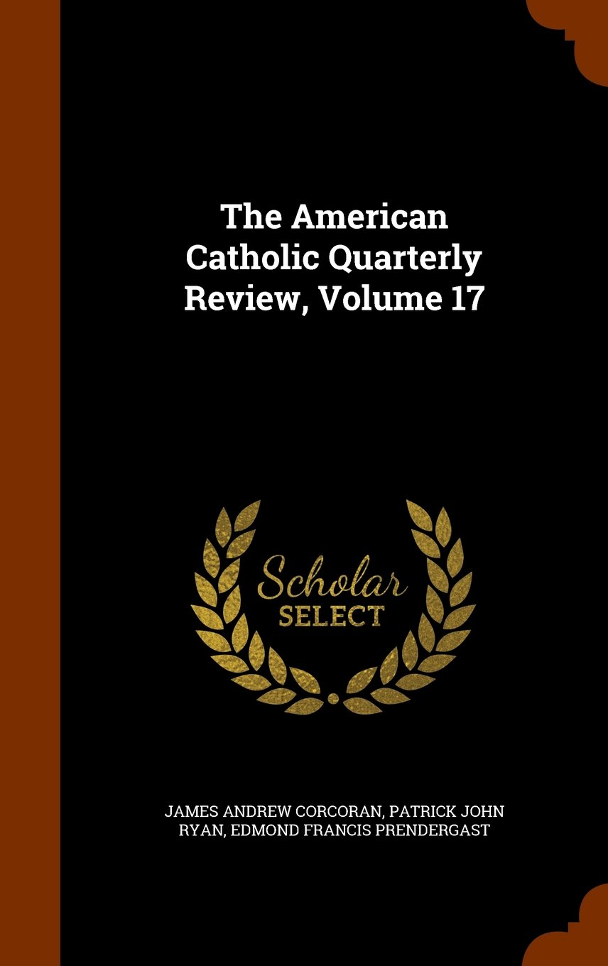 Download The American Catholic Quarterly Review, Volume 17 ebook