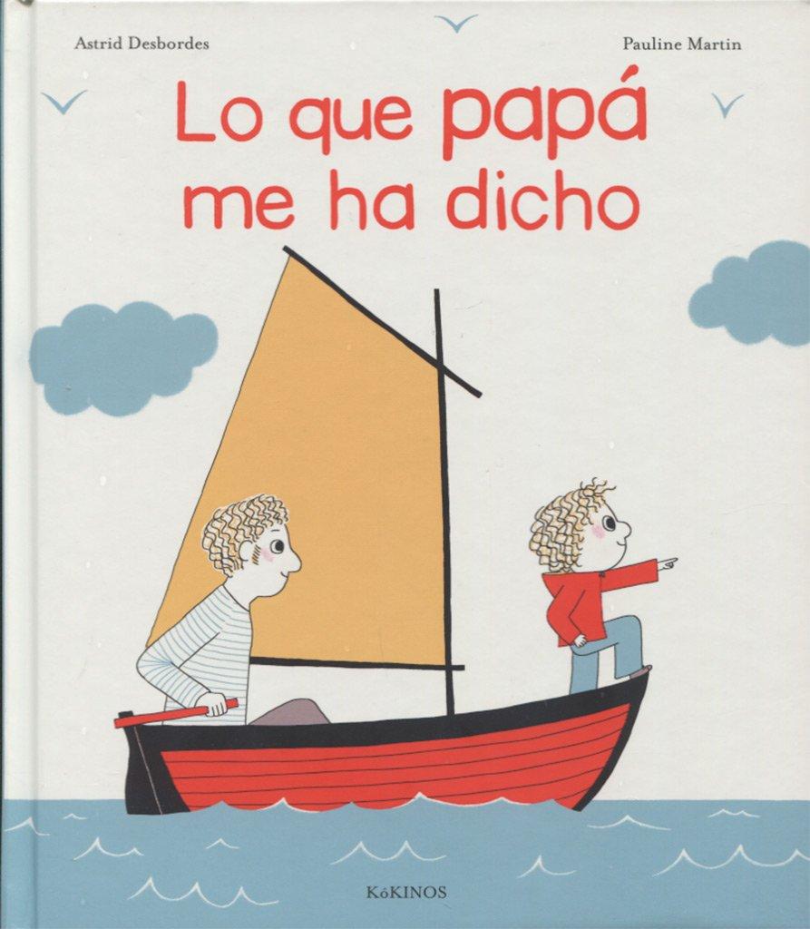 Lo que papá me ha dicho: Amazon.es: Desbordes, Astrid, Martin ...