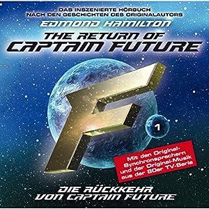 Die Rückkehr von Captain Future (Captain Future: The Return of Captain Future 1) Hörspiel