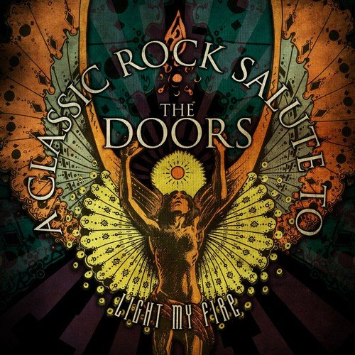 Light My Fire – A Classic Rock Salute To The Doors