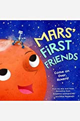 Mars' First Friends: Come on Over, Rovers! Kindle Edition