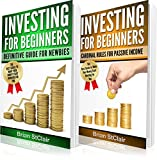 Investing for Beginners: 2 books in 1:Definitive Guide for Newbies and Cardinal Rules for Passive Income (Investment, Investing, Stock Investing, Options, Futures, Forex, ETF, Retirement)