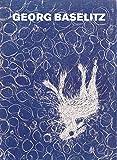 Georg Baselitz: Werkverzeichnis der Druckgraphik 1983–1989 (Hb)