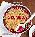 Crumbles: Over 30 Sweet & Savoury Recipes