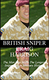 British Sniper Craig Harrison: The Man Who Made The Longest Sniper Kill in Military History (English Edition)