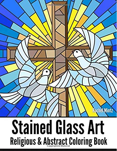 Amazon.com: STAINED GLASS ART Religious & Abstract Coloring Book: Angelic  Christian Designs, Mosaic Cross Patterns, Jewish, Decorated Abstract  Windows - For Teenagers & Adults (9781724866226): Mintz, Rachel: Books