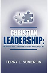 Christian Leadership: 50 Stories that Connect Faith and Everyday Life Paperback