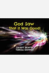 God Saw That it Was Good (eBook) Kindle Edition