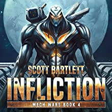 Infliction: Mech Wars, Book 4 Audiobook by Scott Bartlett Narrated by Mark Boyett