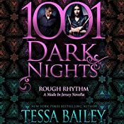 Rough Rhythm: A Made in Jersey Novella - 1001 Dark Nights | Tessa Bailey