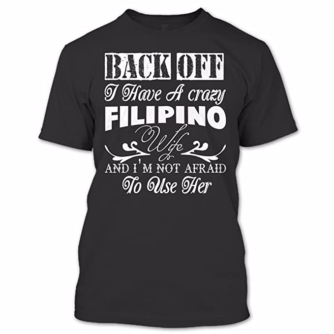 Back Off I Have A Crazy Filipino Wife T Shirt, Cute Wife Shirt, Couples  Shirts