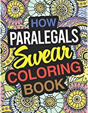 How Paralegals Swear Coloring Book: Paralegal Coloring Book