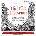 The Third Horseman: Climate Change and the Great Famine of the 14th Century Audiobook by William Rosen Narrated by William Hughes