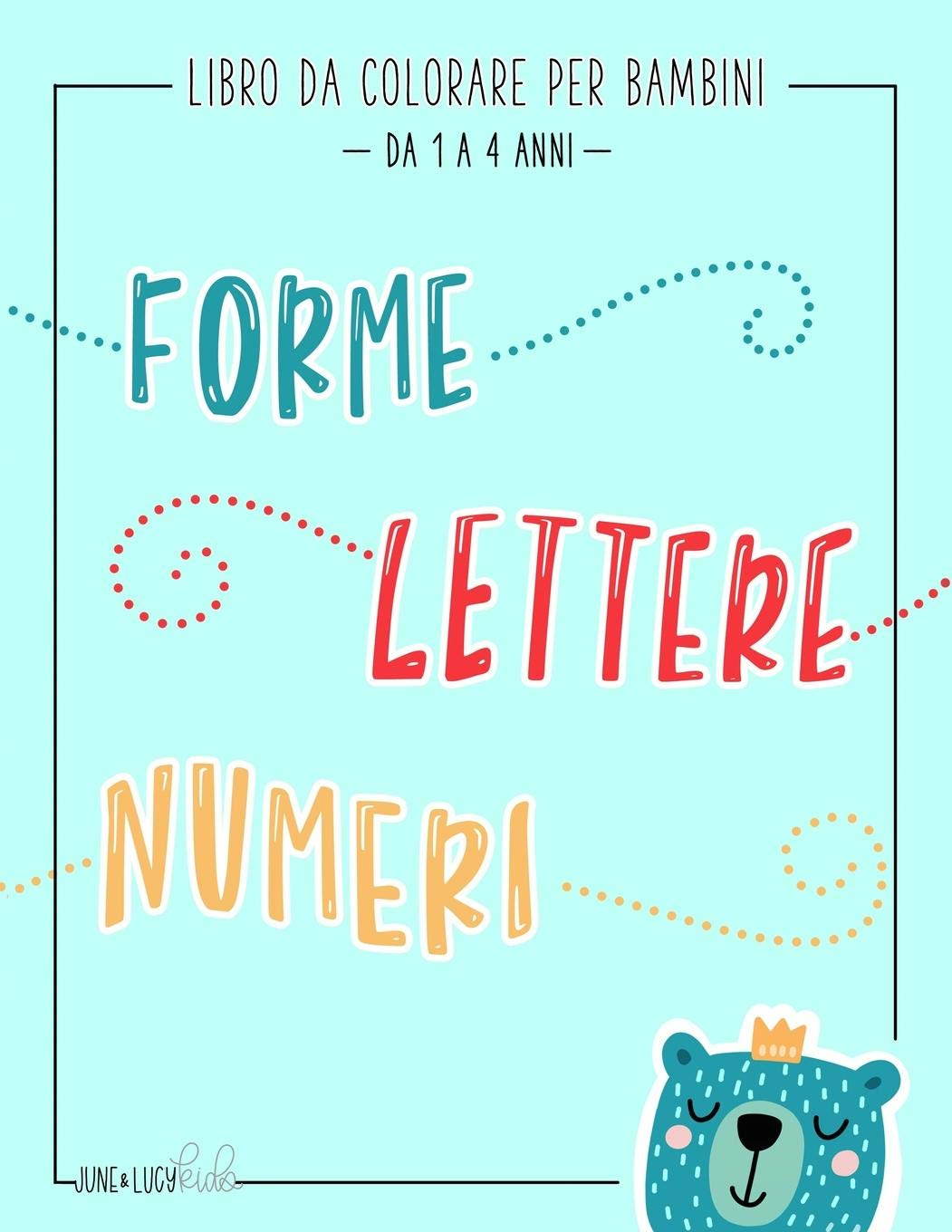 Amazon It Libro Da Colorare Per Bambini Forme Lettere Numeri Da
