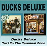 Ducks Deluxe / Taxi To Terminal Zone [Import anglais]