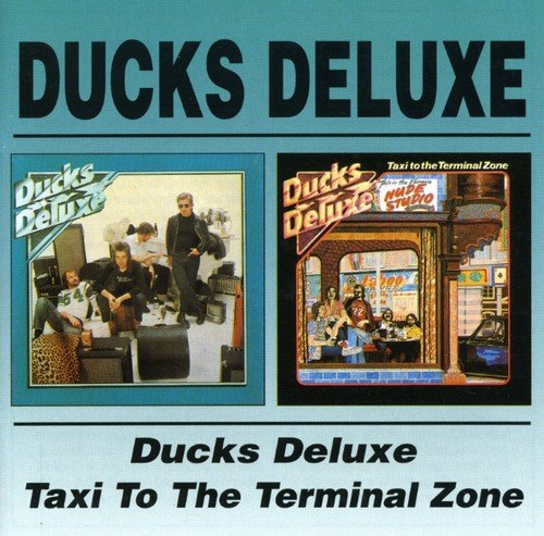 Ducks Deluxe/Taxi To The Terminal Zone /  Ducks Deluxe