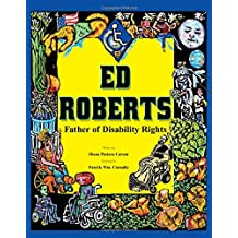 Ed Roberts: Father of Disability Rights