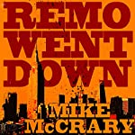 Remo Went Down: Remo Cobb, Book 2 | Mike McCrary