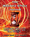 img - for The Mandela Effect Journal: A Beginners Guide to the Rising Phenomenon and Those Behind It book / textbook / text book