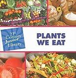 Plants We Eat, Christine Petersen, 1602792763