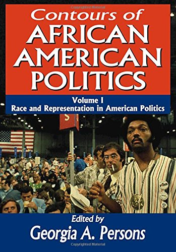 Search : Contours of African American Politics: Race and Representation in American Politics