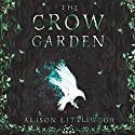 The Crow Garden Audiobook by Alison Littlewood Narrated by Leighton Pugh