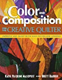Color and Composition for the Creative Quilter, Katie Pasquini Masopust and Brett Barker, 1571202722