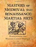 Masters of Medieval and Renaissance Martial Arts, John Clements, 1581606680